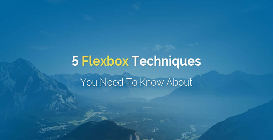 5-flexbox-techniques-you-need-to-know-about (1)